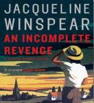 An Incomplete Revenge: A Maisie Dobbs Novel (Unabridged), by Jacqueline Winspear