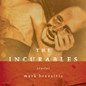 The Incurables (Unabridged), by Mark Brazaitis