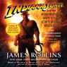 Indiana Jones and the Kingdom of the Crystal Skull (Unabridged), by James Rollins