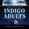 Indigo Adults: Understanding Who You Are and What You Can Become (Unabridged) Audiobook, by Kabir Jaffe
