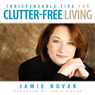 Indispensable Tips for Clutter-Free Living: A Collection to Have More Time Today! (Unabridged) Audiobook, by Jamie Novak