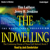 The Indwelling: Left Behind Series, Book 7 (Unabridged), by Tim LaHaye