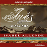 Ines del Alma Mia (Ines of My Soul) Audiobook, by Isabel Allende