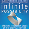 Infinite Possibility: Creating Customer Value on the Digital Frontier (Unabridged) Audiobook, by B. Joseph Pine