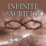 Infinite Sacrifice (Unabridged) Audiobook, by L. E. Waters