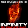 Infinity: The Complete Saga (Unabridged) Audiobook, by Mark Yoshimoto Nemcoff