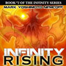 INFINITY Rising (INFINITY Series, Book 2) (Unabridged), by Mark Yoshimoto Nemcoff