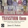 Inform Them, Reform Them, Transform Them, by James E. Puckett