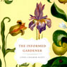 The Informed Gardener (Unabridged) Audiobook, by Linda Chalker-Scott