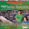 Ingles para Industrias Manufactureras (Texto Completo) (English for Manufacturing Industries ) (Unabridged) Audiobook, by Stacey Kammerman