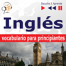 Ingles vocabulario para principiantes (English Vocabulary for Beginners): Escucha & Aprende (Listen & Learn) (Unabridged) Audiobook, by Dorota Guzik