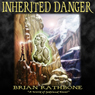 Inherited Danger: Dawning of Power Trilogy, Book 2 (Unabridged), by Brian Rathbone