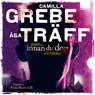Innan du dog (Before You Died) (Unabridged), by Camilla Grebe