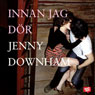 Innan jag dOr (Before I Die) (Unabridged) Audiobook, by Jenny Downham