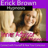 Inner Advisor Hypnosis: Connect with Yourself, Hear Your Conscious, Spirit Guide, Hypnosis Self Help, Binaural Beats Nlp Audiobook, by Erick Brown Hypnosis