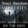 Inner Sanctum Mysteries: Oldtime Radio Shows, by Radio Revival