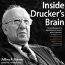Inside Druckers Brain (Unabridged) Audiobook, by Jeffrey A. Krames
