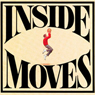 Inside Moves (Unabridged), by Todd Walton