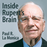 Inside Ruperts Brain (Unabridged) Audiobook, by Paul R. La Monica