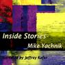 Inside Stories (Unabridged) Audiobook, by Mike Yachnik