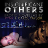 Insignificant Others (Unabridged) Audiobook, by Pynk