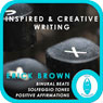 Inspired and Creativing Writing: Self-Hypnosis and Meditation, by Erick Brown