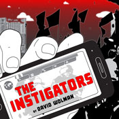 The Instigators (Unabridged) Audiobook, by David Wolman