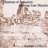 Institute of Antiquities: Message from Atlantis (Unabridged), by Barbara Goldstein