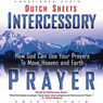 Intercessory Prayer: How God Can Use Your Prayers to Move Heaven and Earth (Unabridged) Audiobook, by Dutch Sheets