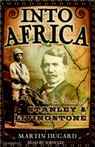 Into Africa: The Epic Adventures of Stanley and Livingstone (Unabridged) Audiobook, by Martin Dugard
