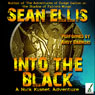 Into the Black: A Nick Kismet Adventure (Unabridged), by Sean Elli