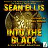 Into the Black: A Nick Kismet Adventure (Unabridged), by Sean Ellis