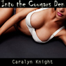 Into the Cougars Den: An Erotic Threesome Fantasy (Unabridged) Audiobook, by Caralyn Knight