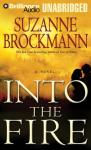 Into the Fire: Troubleshooters, Book 13 (Unabridged) Audiobook, by Suzanne Brockmann