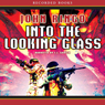 Into the Looking Glass: Looking Glass Series, Book 1 (Unabridged), by John Ringo