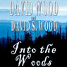 Into the Woods (Unabridged), by David Wood
