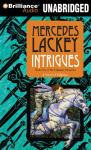 Intrigues: Valdemar: Collegium Chronicles, Book 2 (Unabridged), by Mercedes Lackey