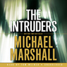 The Intruders (Unabridged) Audiobook, by Michael Marshall