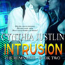 Intrusion: The Remnants, Book 2 (Unabridged) Audiobook, by Cynthia Justlin