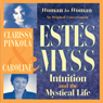 Intuition and the Mystical Life: Caroline Myss and Clarissa Pinkola Estes Bring Womens Wisdom to Light (Unabridged) Audiobook, by Clarissa Pinkola Estes