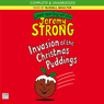 Invasion of the Christmas Puddings! (Unabridged) Audiobook, by Jeremy Strong