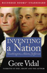 Inventing a Nation: Washington, Adams, Jefferson (Unabridged) Audiobook, by Gore Vidal