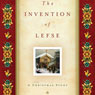 The Invention of Lefse: A Christmas Story (Unabridged), by Larry Woiwode