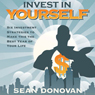 Invest in Yourself: Six Investment Strategies to Make this the Best Year of Your Life (Unabridged), by Sean Donovan