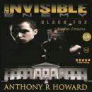 The Invisible Enemy: Black Fox (Unabridged) Audiobook, by Anthony R. Howard