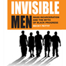 Invisible Men: Mass Incarceration and the Myth of Black Progress (Unabridged), by Becky Pettit
