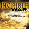The Invisible War: What Every Believer Needs to Know about Satan, Demons, and Spiritual Warfare Audiobook, by Chip Ingram