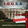 I.O.U.S.A.: One Nation. Under Stress. In Debt. (Unabridged), by Addison Wiggin