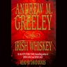 Irish Whiskey: Nuala Anne McGrail, Book 3, by Andrew M. Greeley