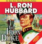 The Iron Duke (Unabridged) Audiobook, by L. Ron Hubbard